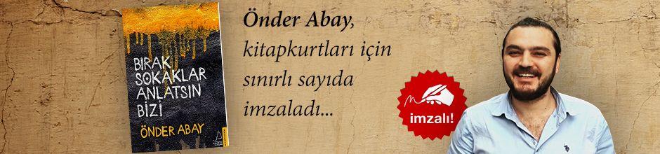 Bırak Sokaklar Anlatsın Bizi. Önder Abay, Kitapkurtları için Sınırlı Sayıda İmzaladı.