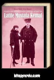 Uşakizade Köşkü'nden Çankaya Köşkü'ne Latife Mustafa Kemal