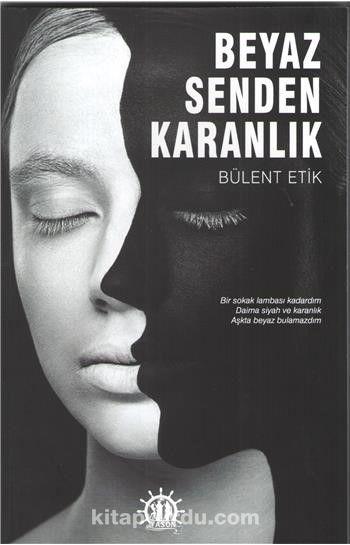 Beyaz Senden Karanlık - Bülent Etik pdf epub