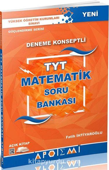 YKS 1. Oturum TYT Matematik Deneme Konseptli Soru Bankası - Fatih İhtiyaroğlu pdf epub