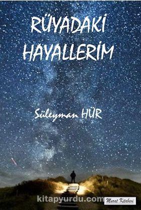 Rüyadaki Hayallerim - Süleyman Hür pdf epub