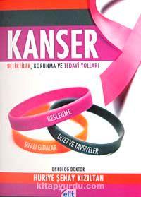 Kanser & Belirtiler, Korunma ve Tedavi Yolları