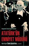 Atatürk'ün Emniyet Müdürü & Korgeneral Ekrem Baydar Anlatıyor