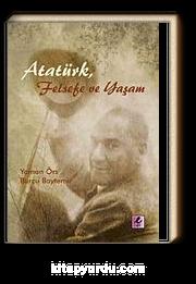 Atatürk, Felsefe ve Yaşam