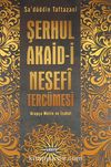 Şerhul Akaid-i Nesefi Tercümesi & Arapça Metin ve İzahat