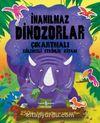 İnanılmaz Dinozorlar / Çıkartmalı Eğlenceli Etkinlik Kitabı