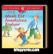 Minik Elif Anaokuluna Başlıyor / İlk Okuma Kitabım