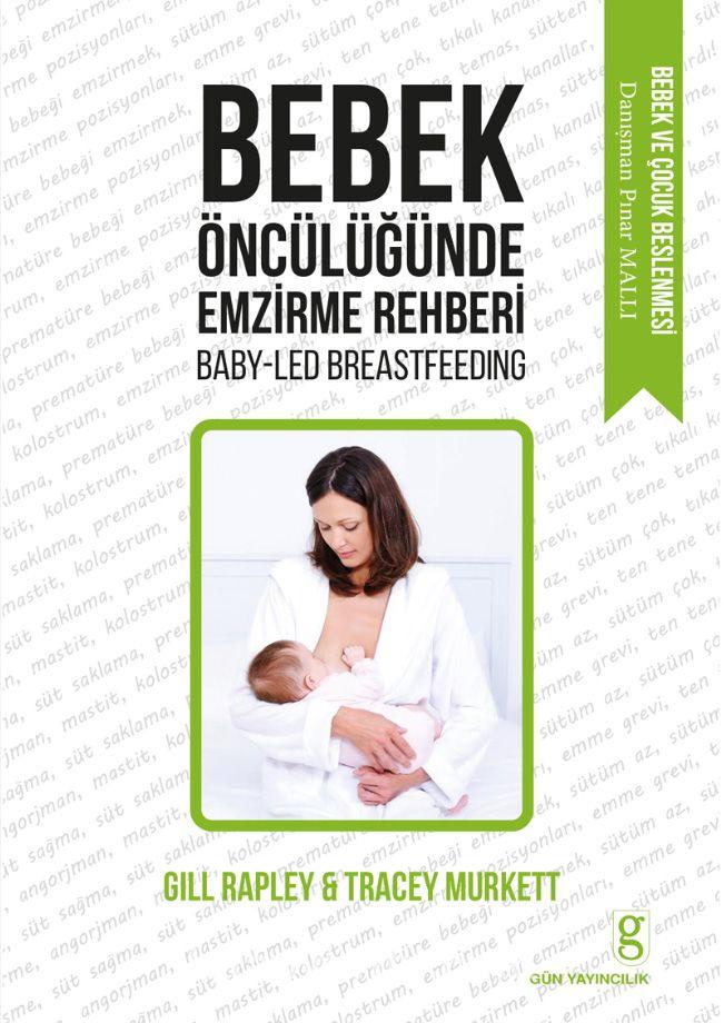 Bebek Öncülüğünde Emzirme Rehberi - Gill Rapley pdf epub