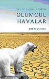 Ölümcül Havalar & Küresel Isınmanın Öyküsü