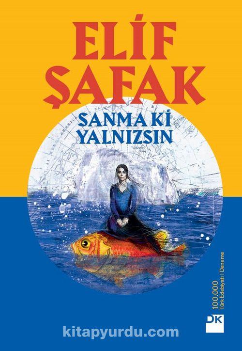 Image result for Elif Şafak Sanma ki yalnızsın