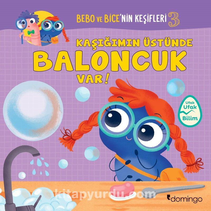 Bebo ve Bice'nin Keşifleri 3 / Kaşığımın Üstünde Baloncuk Var!
