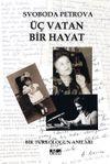 Üç Vatan Bir Hayat & Bir Türkologun Anıları