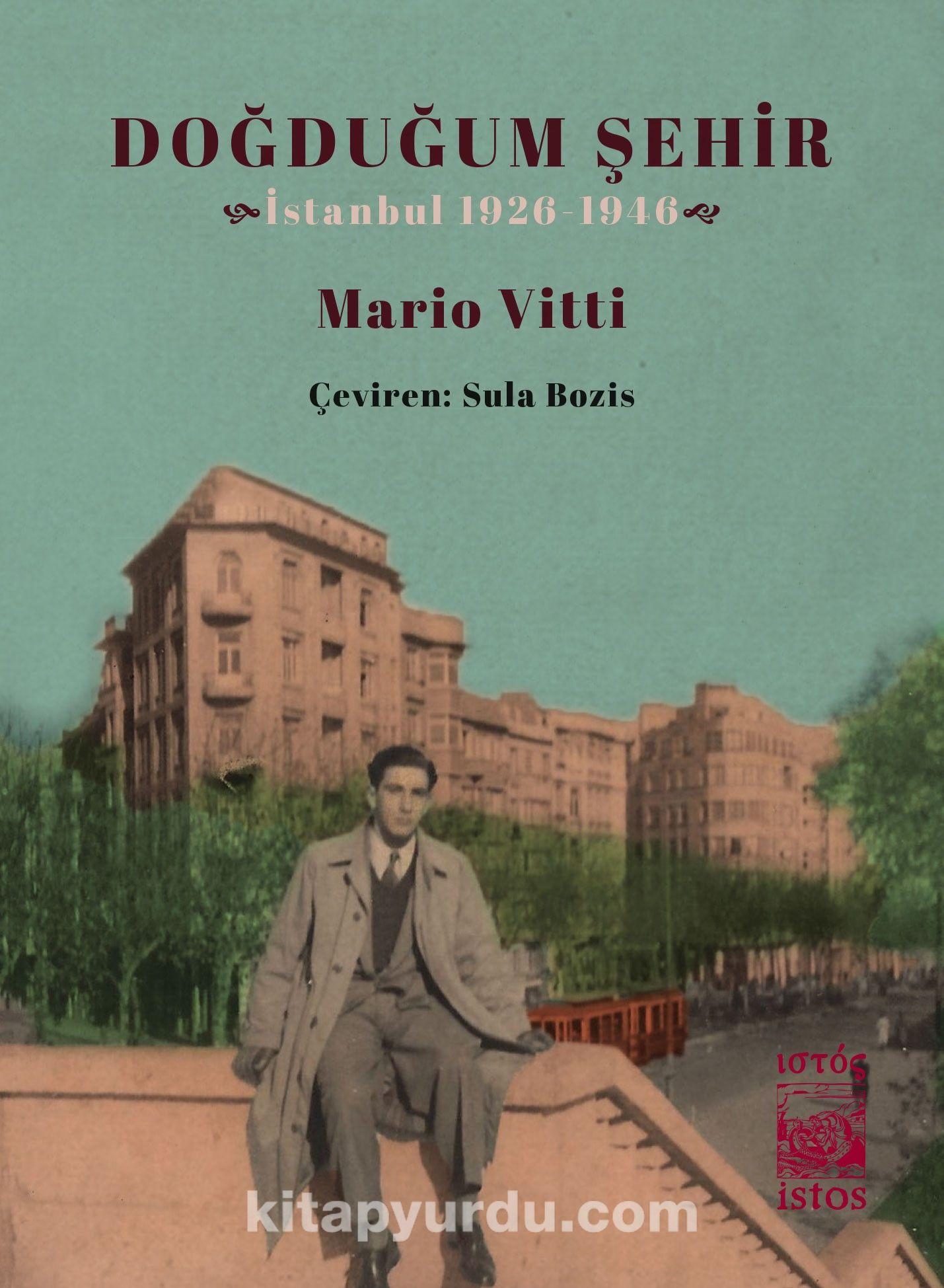 Doğduğum Şehirİstanbul 1926-1946