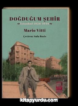 Doğduğum Şehir & İstanbul 1926-1946