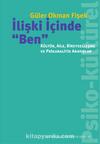 """İlişki İçinde """"Ben"""": Kültür, Aile, Bireyselleşme ve Psikanalitik Arayışlar"""