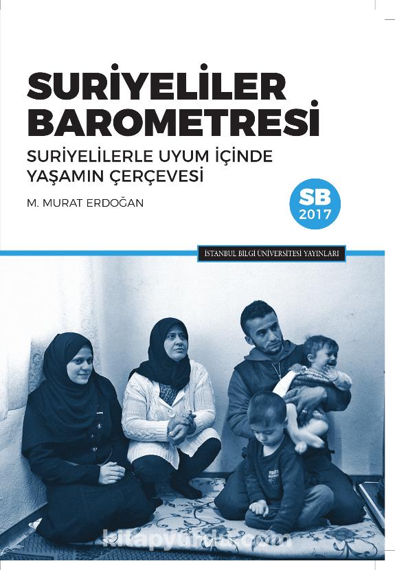 Suriyeliler BarometresiSuriyelilerle Uyum İçinde Yaşamın Çerçevesi