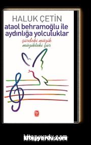 Ataol Behramoğlu ile Aydınlığa Yolculuklar & Şiirdeki Müzik Müzikteki Şiir