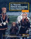 21. Yüzyılda Kültürel Antropoloji & İnsanın Doğadaki Yeri