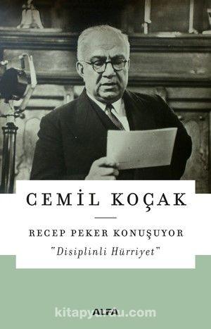 Recep Peker KonuşuyorDisiplinli Hürriyet