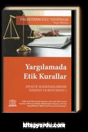 Yargılamada Etik Kurallar & Hukuk Muhakemelerinde İyiniyet ve Kötüniyet