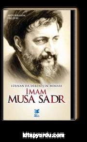 Lübnan'da Direniş'in Mimarı İmam Musa Sadr