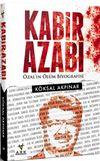 Kabir Azabı & Özal'ın Ölüm Biyografisi