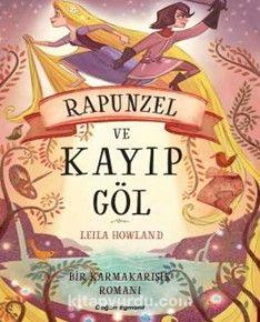 BirKarmakarışık Romanı / Rapunzel ve Kayıp Göl