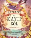 Bir  Karmakarışık Romanı / Rapunzel ve Kayıp Göl