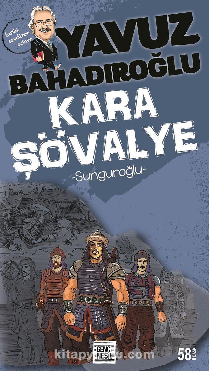 Kara Şövalye Sunguroğlu - Yavuz Bahadıroğlu pdf epub