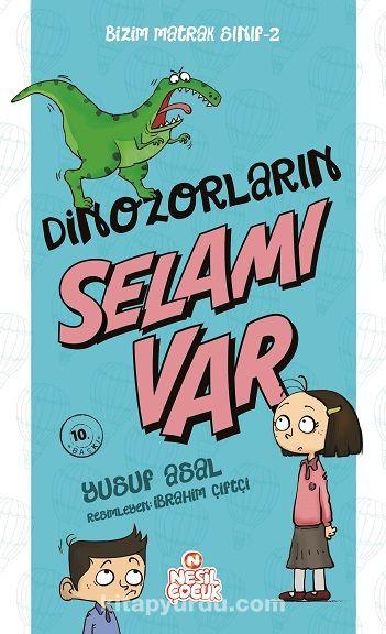 Bizim Matrak Sınıf 2 / Dinazorların Selamı Var - Yusuf Asal pdf epub