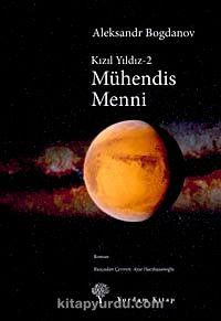 Mühendis Menni / Kızıl Yıldız -2 - Aleksandr Bogdanov pdf epub