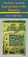 Selçuklular Zamanında Konya'da Dini ve Fikri Hareketler