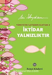 İktidar YalnızlıktırTürkiye'de İletişimin Elkitabı 2