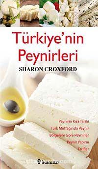 Türkiye'nin Peynirleri - Sharon Croxford pdf epub