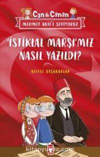İstiklal Marşımız Nasıl Yazıldı?Can ile Canan Mehmet Akifi Seviyoruz