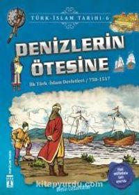 Denizlerin Ötesine / Türk İslam Tarihi 6 - Metin Özdamarlar pdf epub