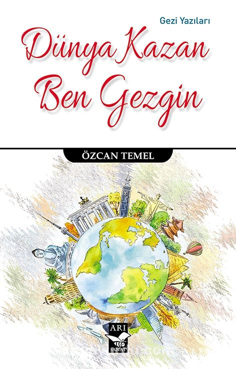 Dünya Kazan Ben Gezgin - Özcan Temel pdf epub