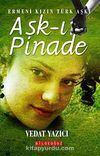 Aşk-ı Pinade & Ermeni Kızın Türk Aşkı