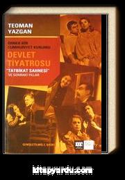 """Örnek Bir Cumhuriyet Kurumu Devlet Tiyatrosu / """"Tatbikat Sahnesi""""ve Sonraki Yıllar"""