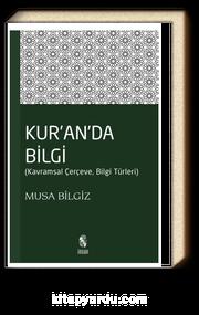 Kur'anda Bilgi & Kavramsal Çerçeve - Bilgi Türleri