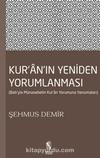Kur'an'ın Yeniden Yorumlanması & Batı'yla Münasebetin Kur'an Yorumuna Yansımaları