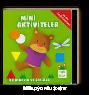 Mini Aktiviteler - İlk Renkler ve Şekiller (Yeşil Kitap)