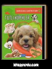 Tatlı Köpekler / Benim Eğlenceli Çıkartma Kitabım
