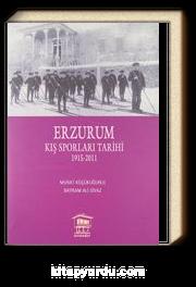 Erzurum Kış Sporları Tarihi 1915-2011