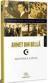 Ahmet Bin Bella / İlkeleri İçin Yaşayan Asiller