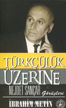 Türkçülük Üzerine Nejdet Sançar Görüşleri - İbrahim Metin pdf epub
