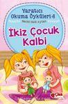 İkiz Çocuk Kalbi / Yaratıcı Okuma Öyküleri 6