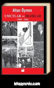 Umutlar ve İdamlar (1960-1961)