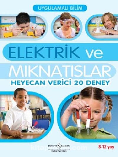 Elektrik ve MıknatıslarHeyecan Verici 20 Deney - Sarah Anglis pdf epub