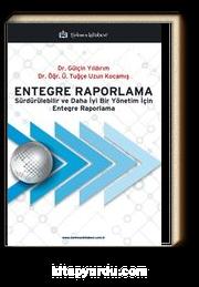 Entegre Raporlama & Sürdürülebilir ve Daha İyi Bir Yönetim İçin Entegre Raporlama